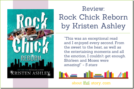 Review: Rock Chick Reborn (Rock Chick #9) by Kristen Ashley | About That Story