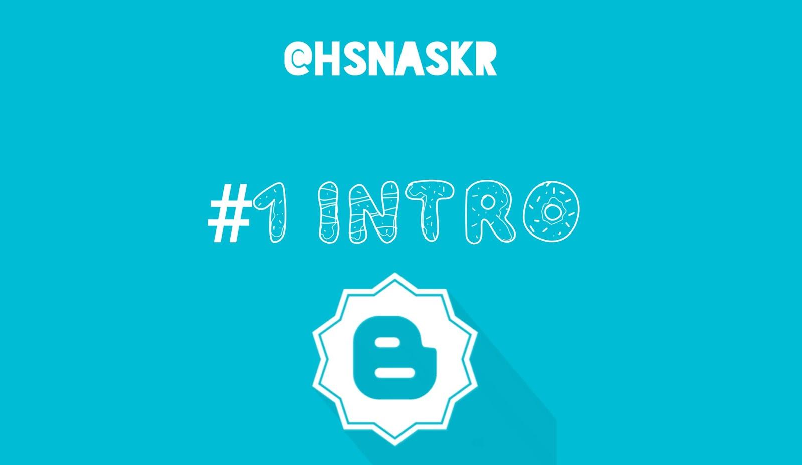 Hasan Askari: Tutorial Blogger lengkap menggunakan HP - #1 Intro dan Daftar Isi