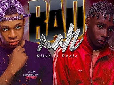 Music : Dilva ft. D cole - Bad Man || Download Mp3