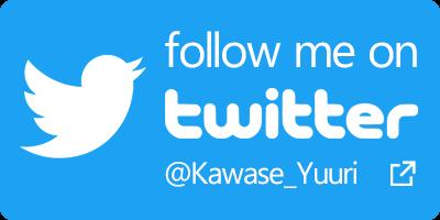 follow me on Twitter @Kawase_Yuuri