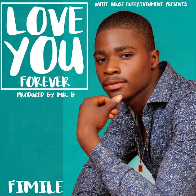 Fimile – Love You Forever