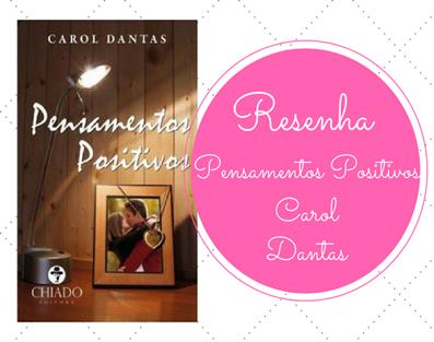 Pensamentos-Positivos-Chiado-Editora-Carol-Dantas