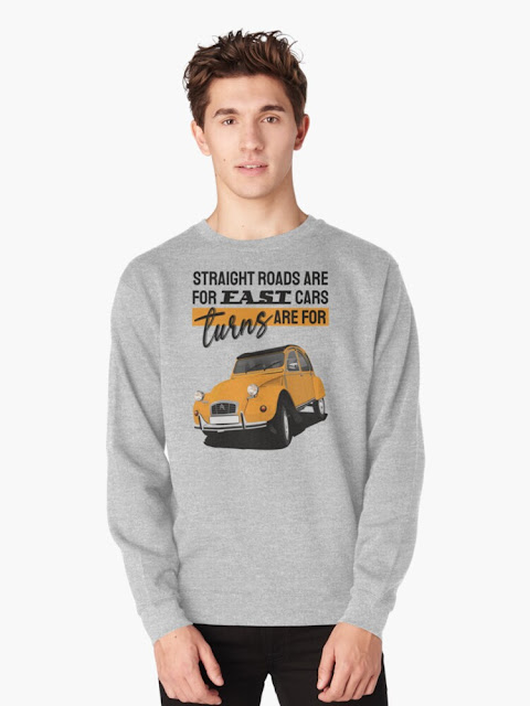 Straight roads are for fast cars, turns are for Citroen 2CV shirt