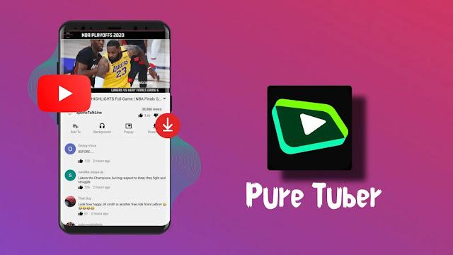 تحميل  يوتيوب بدون اعلانات Pure Tuber apk اخر إصدار للأندرويد