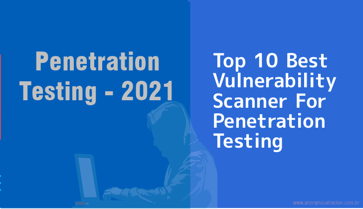 Best Vulnerability Scanning Tools 2021