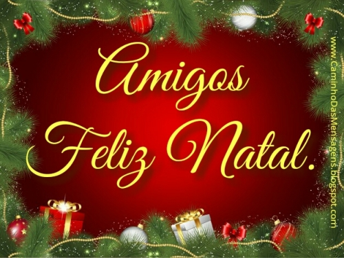 Mensagem De Natal Para Amigos: Caminho Das Mensagens: Amigos, Feliz Natal