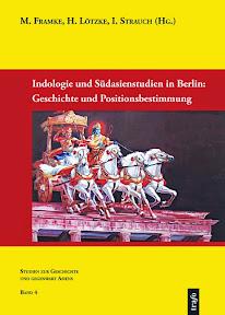 [Framke/Lötzke/Strauch: Indologie und Südasienstudien in Berlin, 2014]