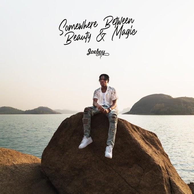 Album: Joeboy — Somewhere Between Beauty & Magic (SBBM) (Full album)