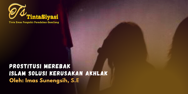 Prostitusi Merebak Islam Solusi Kerusakan Akhlak