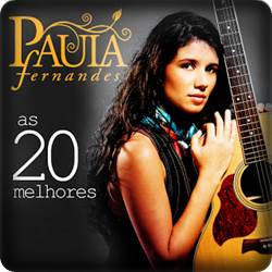 Paula Fernandes - As 20 Melhores - 2013