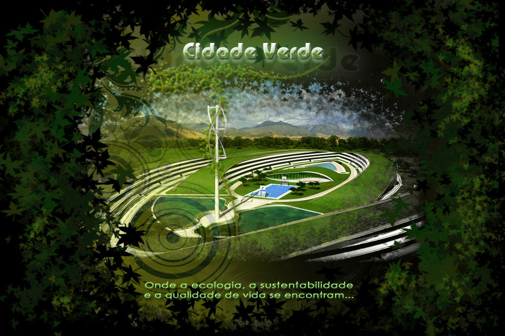Cidade Verde - eco-cidade - green city  - the future - green cities - cidades verdes
