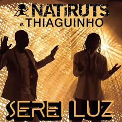 Baixar Natiruts ft. Thiaguinho - Serei Luz Online