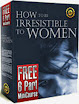 How To Be Irresistible To Woman 6 Part Mini Course
