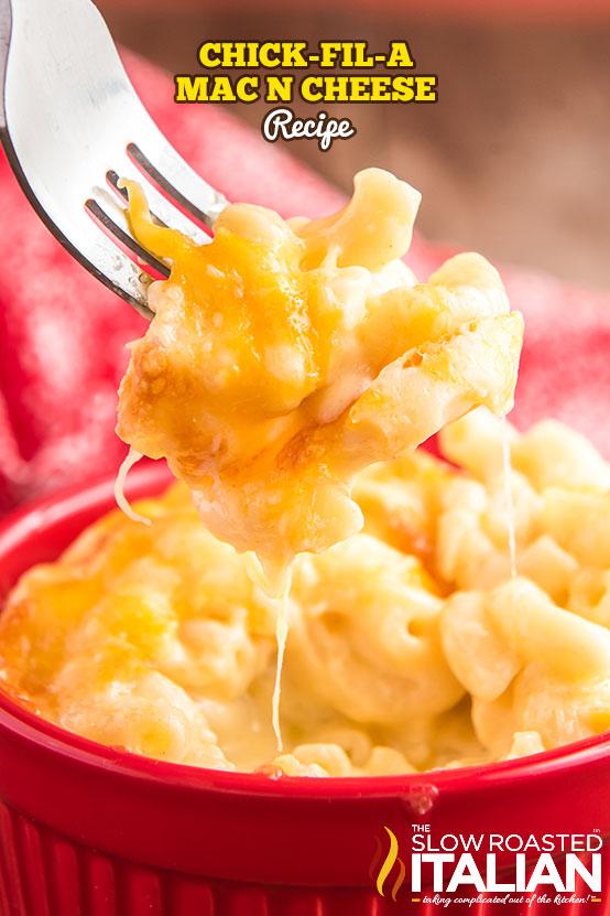 Chick Fil A Mac n Cheese forkful