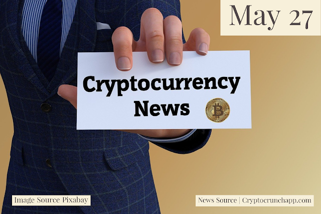 Cryptocurrency News Cast For May 27th  2020 ?
