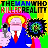 The Man Who Killed Reality