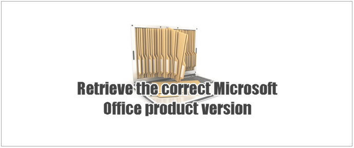 How to retrieve the correct Microsoft Office product version? (www.kunal-chowdhury.com)
