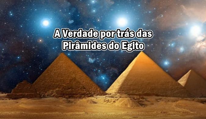 A Verdade por trás das Pirâmides do Egito