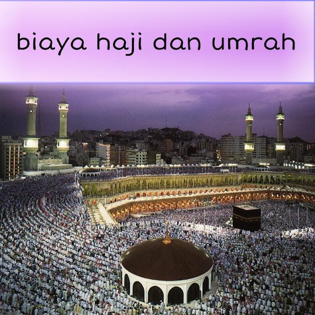 Intip Biaya Umroh dan Haji Tahun Ini