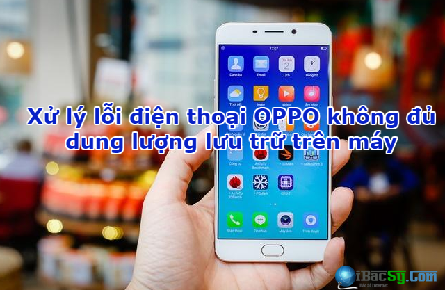 Điện thoại OPPO và Xử lý lỗi không đủ dung lượng lưu trữ trên máy + Hình 1