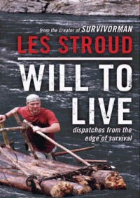Will to Live By Les Stroud
