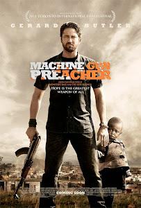 Họng Súng Công Lý 18+ - Machine Gun Preacher 18+ poster