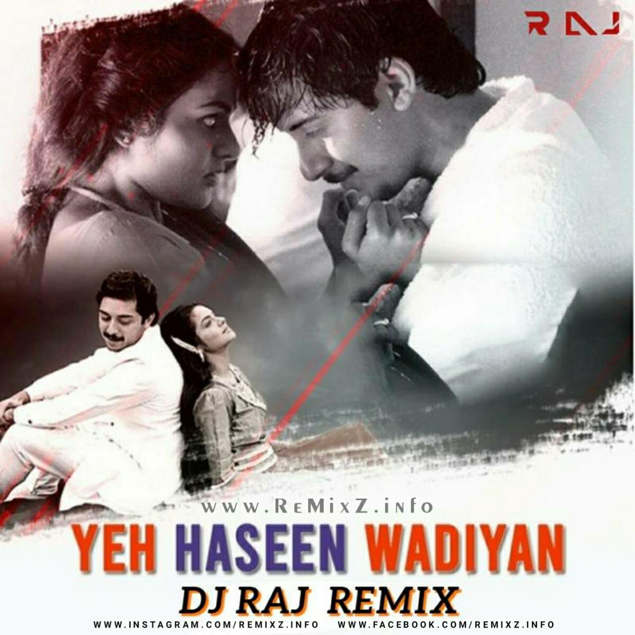 yeh-haseen-wadiyan-deep-house-mix-dj-raj.jpg