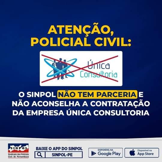 """SINDICATO DOS POLICIAIS CÍVIS DE PERNAMBUCO ALERTA QUE NÃO EXISTE PARCERIA DA INSTITUIÇÃO COM A EMPRESA """"ÚNICA CONSULTORIA""""."""