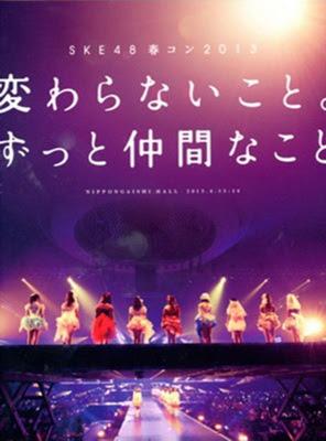 [TV-SHOW] SKE48春コン2013「変わらないこと。ずっと仲間なこと」 (2013/07/27)