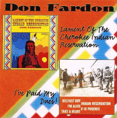 Don Fardon ~ 1968 ~ Lament Of The Cherokee Indian Reservation + 1970 ~ I've Paid My Dues