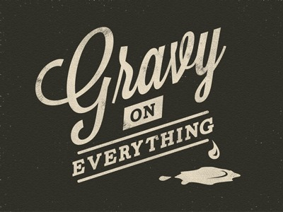 [gravy-on-everything.jpg-1322164041%5B3%5D]
