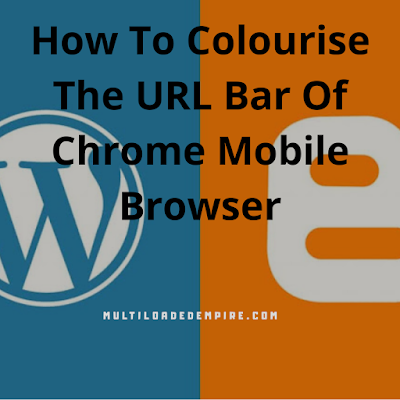 How to colourize URL bar of chrome browser for blogspot
