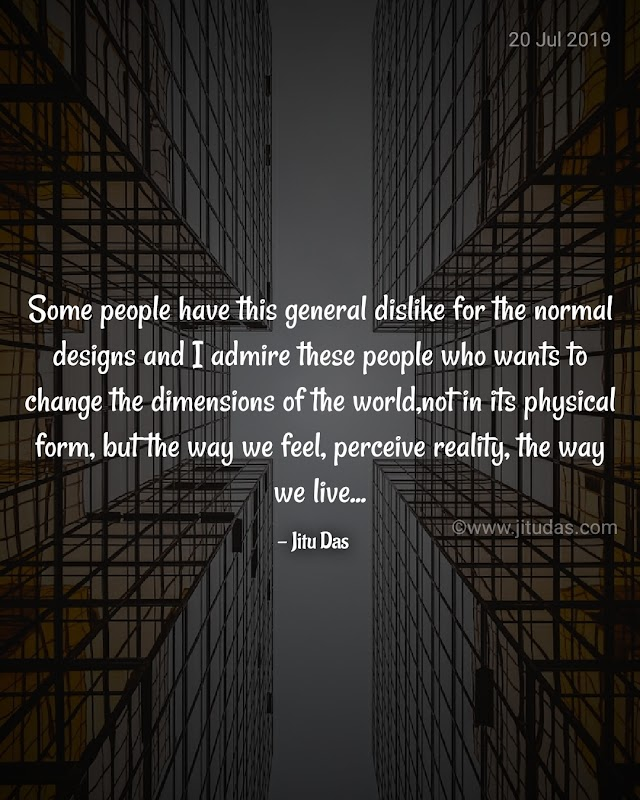 People who wants to change the dimensions of the world quotes by Jitu Das quotes 2019