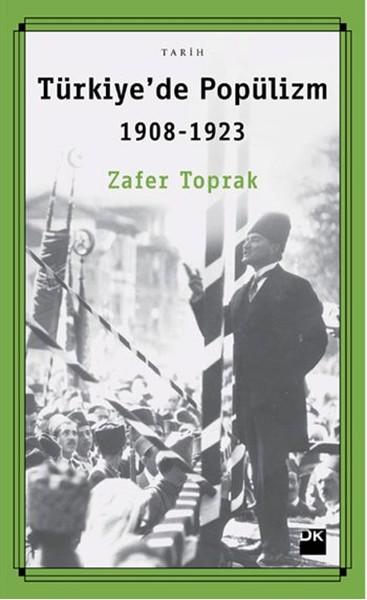 Zafer Toprak – Türkiye'de Popülizm 1908 – 1923