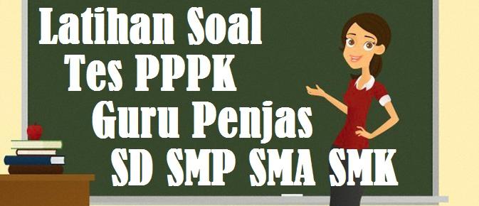 Latihan Soal Tes Seleksi PPPK Guru Penjaskes - PJOK SD SMP SMA SMK