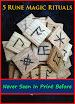 Anonymous - 5 Rune Magic Rituals Never Seen In Print Before