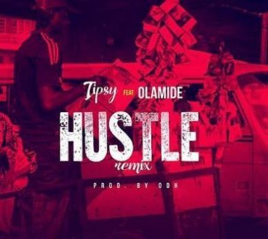 [Music] Tipsy – Hustle (Remix) Ft. Olamide