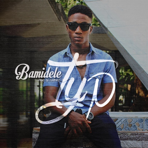 "TYP - ""Bamidele"" (Produced by Runtinz)"