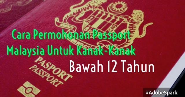 CARA PERMOHONAN PASSPORT MALAYSIA UNTUK KANAK-KANAK BAWAH 12 TAHUN