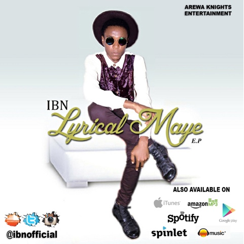 """EP: IBN - """"Lyrical Maye EP"""""""
