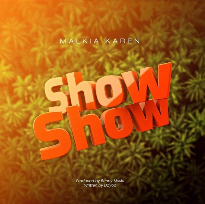 AUDIO: Malkia Karen – Show Show | Download