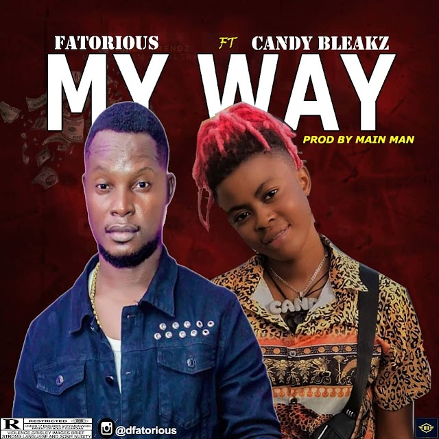 Musik | Fatorious Ft Candy Bleakz - My Way