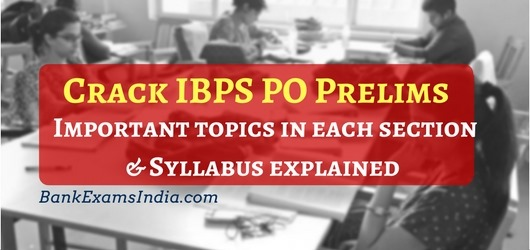 Crack IBPS PO Prelims Syllabus,How to prepare for ibps po prelims exam