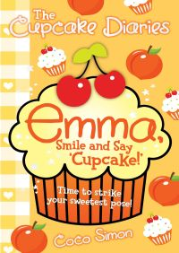 The Cupcake Diaries: Emma, Smile and Say 'Cupcake!' By Coco Simon