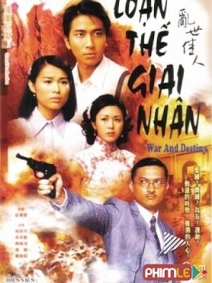 Phim Loạn Thế Giai Nhân - War And Destiny (2006)