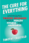 The Cure For Everything: Untangling Messages about Health, Fitness, and Happiness by Timothy Caulfield On sale April 24, 2012 Hardcover $24.95  http://www.beacon.org/productdetails.cfm?PC=2263