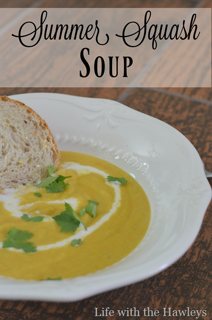 Summer Squash Soup- Life with the Hawleys