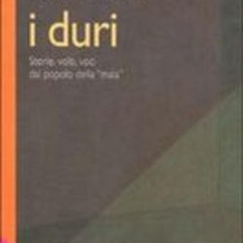 I Duri, storie, volti e voci del popolo della mala, una serie di brevi racconti dal carcere.