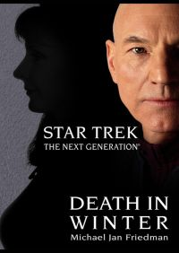Star Trek: The Next Generation: Death in Winter By Michael Jan Friedman