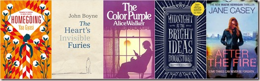 Homegoing Yaa Gysai, The Heart's Invisible Furies by john Boyne, The Color Purple by Alice Walker, Midnight at the Bright Ideas Bookstore by Matthew J. Sullivan, After the Fire Maeve Kerrigan 6 by Jane Casey book covers